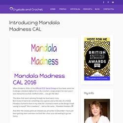 Introducing Mandala Madness CAL - Crystals & Crochet