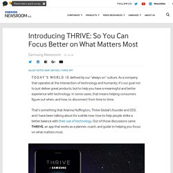 Introducing THRIVE: So You Can Focus Better on What Matters Most - Samsung US Newsroom