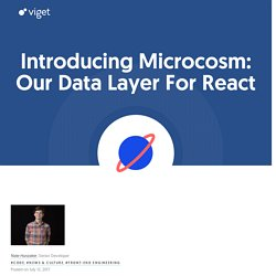 Introducing Microcosm: Our Data Layer For React