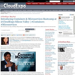 Introducing Containers & Microservices Bootcamp at @CloudExpo Silicon Valley