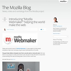 """Introducing """"Mozilla Webmaker:"""" helping the world make the web"""