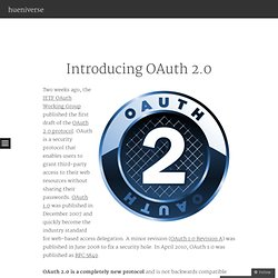 Introducing OAuth 2.0 by hueniverse