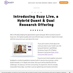 Introducing Suzy Live, A Hybrid Quant & Qual Offering