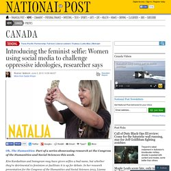 Introducing the feminist selfie: Women using social media to challenge oppressive ideologies, researcher says