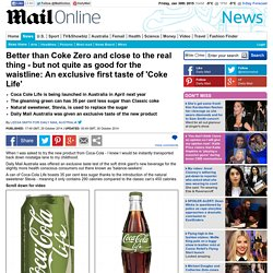 Introducing GREEN Coke! An exclusive first taste of Coca-Cola Life... the soft drink with 35 per cent less sugar that could 'revolutionise' the beverage industry