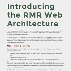 Introducing the RMR Web Architecture