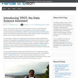 Introducing TPOT, the Data Science Assistant