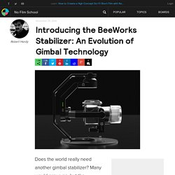 Introducing the BeeWorks Stabilizer: An Evolution of Gimbal Technology