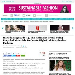Introducing Study 34, The Knitwear Brand Using Recycled Materials To Create High-End Sustainable Fashion