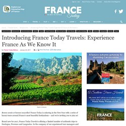 Introducing France Today Travels: Experience France As We Know It