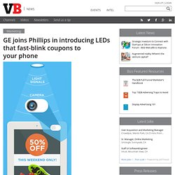GE joins Phillips in introducing LEDs that fast-blink coupons to your phone