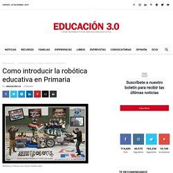Como introducir la robótica educativa en Primaria