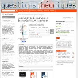 éditions Questions Théoriques : Introduction au Serious Game / Serious Games: An Introduction - - De Julian ALVAREZ et Damien DJAOUTI (EAN13 : 9782917131282)