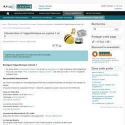 Introduction à l'algorithmique en cycles 1 et 2 - L'Atelier Canopé 78 – Marly-le-Roi