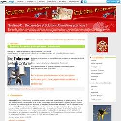 Eolienne à Axe vertical à faire soit même... Introduction : Système-D : Découvertes et Solutions Alternatives pour tous !