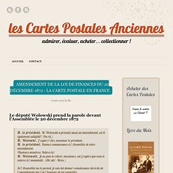 Loi de finances du 20 décembre 1872 : introduction de la Carte Postale en France | les Cartes Postales Anciennes