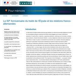 Introduction du dossier «Le 50<sup>e</sup> Anniversaire du traité de l'Élysée et les relations franco-allemandes»-Pour mémoire-CNDP