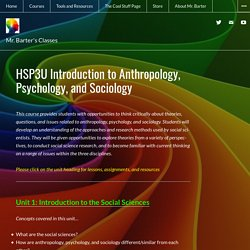 HSP3U Introduction to Anthropology, Psychology, and Sociology – Mr. Barter's Classes