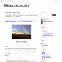 Talking about statistics: Introduction to Census data and practical applications - Inverurie 17th February