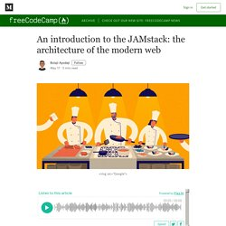 An introduction to the JAMstack: the architecture of the modern web