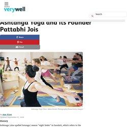 Introduction to Ashtanga Yoga and Founder Pattabhi Jois