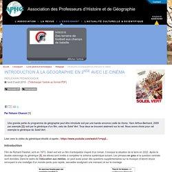 Introduction à la Géographie en 2nde avec le cinéma - Association des Professeurs d'Histoire et de Géographie