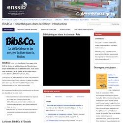 Guide thématique de l'Enssib - Bib&Co : bibliothèques dans la fiction