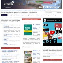 Guide thématique de l'Enssib - Construire et aménager une bibliothèque