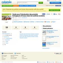 INPACT 37 via CALAMEO - 2013 - Guide pour l'introduction des produits biologiques et locaux dans les cantines scolaires