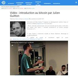 Vidéo : introduction au bitcoin par Julien Guitton – Bitcoin.fr