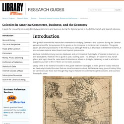 ECONOMICS: Introduction - Colonies in America: Commerce, Business, and the Economy - Res...