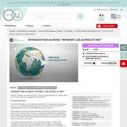 """Introduction au MOOC """"Internet, les autres et moi"""" - Compétences numériques"""