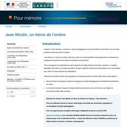 «Jean Moulin, un héros de l'ombre»-Pour mémoire-CNDP