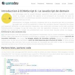 Introduction à ECMAScript 6: Le JavaScript de demain