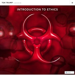Introduction to Ethics – ToK Trump