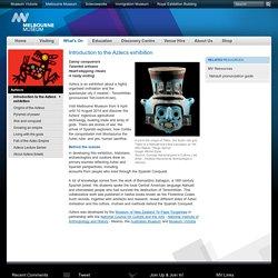 Introduction to the Aztecs exhibition: Melbourne Museum