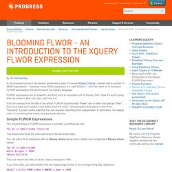 Blooming FLWOR - An Introduction to the XQuery FLWOR Expression