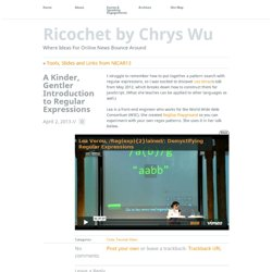 A Kinder, Gentler Introduction to Regular Expressions // Ricochet by Chrys Wu