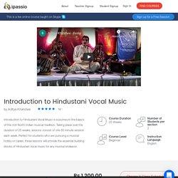Learn Hindustani Vocal Music Online at ipassio by Aditya Khandwe