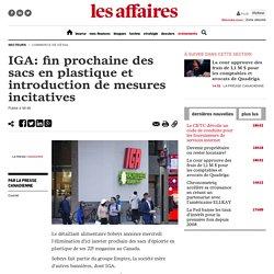 IGA: fin prochaine des sacs en plastique et introduction de mesures incitatives