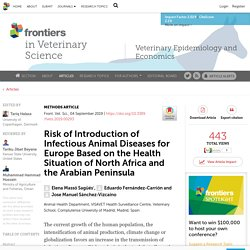 FRONT. VET. SCI. 05/09/19 Risk of Introduction of Infectious Animal Diseases for Europe Based on the Health Situation of North Africa and the Arabian Peninsula