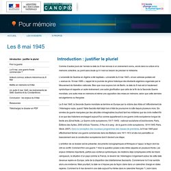 Introduction : justifier le pluriel du dossier «Les 8 mai 1945»-Pour mémoire-CNDP