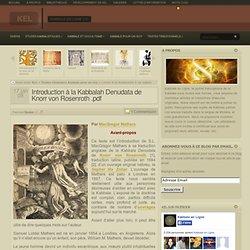 Introduction à la Kabbalah Denudata de Knorr von Rosenroth .pdf « Dossiers « Etudes Kabbalistiques « KeL « Kabbale en Ligne v.5