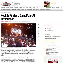 Rock & Pirates à Saint Malo #1 : introduction- Ecrans - Shiretok