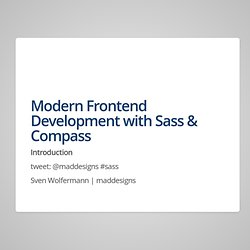 Sass & Compass Introduction, maddesigns (Sven Wolfermann) #t3cs12 #t3dd12
