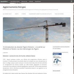 """1) Introduction du dossier Figaro Histoire : """"la vérité sur l'Histoire à l'école"""" ou les mensonges du Figaro"""