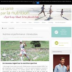 Nutrition et performance : Introduction - Au quotidien, Les conseils sur la nutrition, la micronutrition et le sport