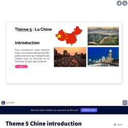 Theme 5 Chine introduction by mmejuilleron on Genially