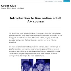 Introduction to live online adult A+ course – Cyber Club