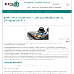 Jouer pour apprendre : une introduction au jeu pédagogique (1) - Enseigner avec le numérique